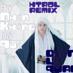 Độ Nhân Không Độ Quả (Remix) (Single) - Dương Lê Quang, Htrol