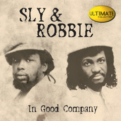 Sly & Robbie Ultimate Collection: In Good Company - Various Artists