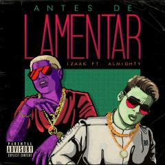 Antes De Lamentar (Single) - iZaak