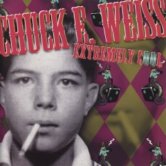 Extremely Cool - Chuck E. Weiss