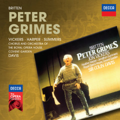 Britten: Peter Grimes - Jon Vickers, Heather Harper, Jonathan Summers, Chorus of the Royal Opera House, Covent Garden, Orchestra of the Royal Opera House, Covent Garden