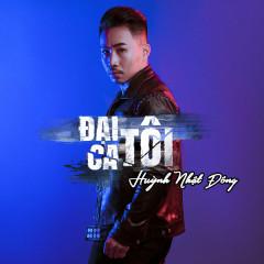 Đại Ca Tôi (Single) - Huỳnh Nhật Đông