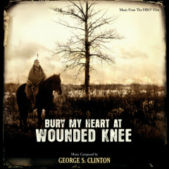 Bury My Heart At Wounded Knee (Music From The HBO Film) - George S. Clinton
