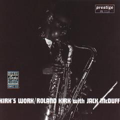 Kirk's Work feat. Jack McDuff - Roland Kirk, Jack McDuff