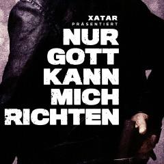 XATAR präsentiert: Nur Gott kann mich richten - Xatar