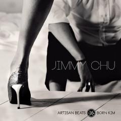 Jimmy Chu - Born Kim, Artisan Beats