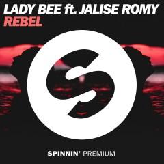 Rebel (feat. Jalise Romy) - Lady Bee, Jalise Romy