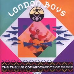 The Twelve Commandments Of Dance - London Boys