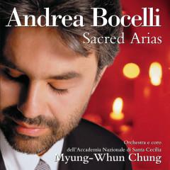 Sacred Arias (Remastered) - Andrea Bocelli, Coro dell'Accademia Nazionale Di Santa Cecilia, Orchestra dell'Accademia Nazionale di Santa Cecilia, Myung-Whun Chung