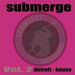 Submerge Vol.2:Detroit House - Submerge