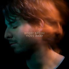 Move Away - Bobby Bazini