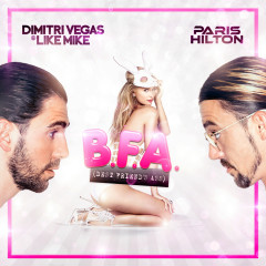Best Friend's Ass - Dimitri Vegas & Like Mike, Paris Hilton, Dimitri Vegas