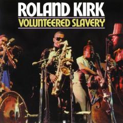 Volunteered Slavery - Rahsaan Roland Kirk