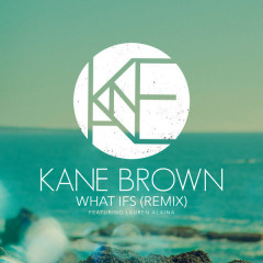 What Ifs (Remix) - Kane Brown,Lauren Alaina