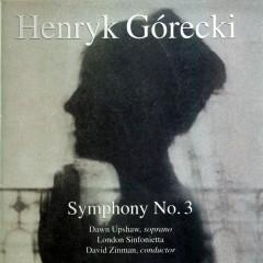 Górecki: Symphony No. 3 - Dawn Upshaw, London Sinfonietta, David Zinman