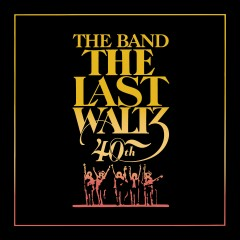The Last Waltz (Deluxe Version) - The Band