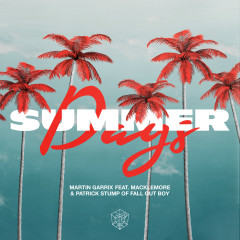 Summer Days (feat. Macklemore & Patrick Stump of Fall Out Boy) - Martin Garrix, Macklemore, Fall Out Boy
