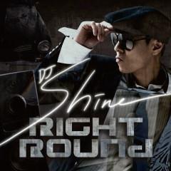 Right Round (Korean Ver.) - DJ Shine