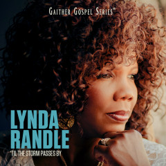 'Til The Storm Passes By - Lynda Randle