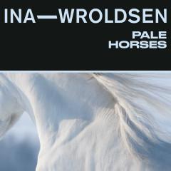 Pale Horses - Ina Wroldsen