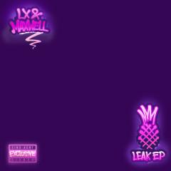 Leak EP - LX, Maxwell