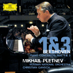 Beethoven: Piano Concertos Nos. 1 & 3 - Mikhail Pletnev, Russian National Orchestra, Christian Gansch