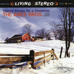 There'll Always Be A Christmas - The Ames Brothers
