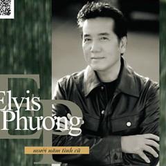 Elvis Phương - Mười Năm Tình Cũ - Elvis Phương