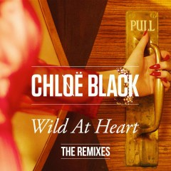 Wild At Heart (The Remixes) - Chløë Black