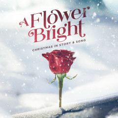 A Flower Bright - EP - Lifeway Worship