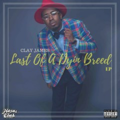 Last of a Dyin Breed - Clay James