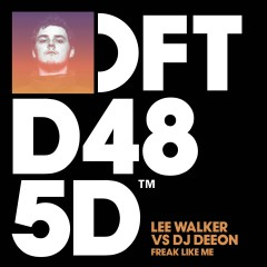Freak Like Me - Lee Walker, DJ Deeon
