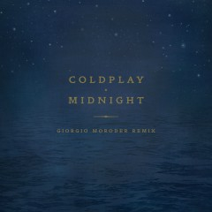 Midnight (Giorgio Moroder Remix) - Coldplay