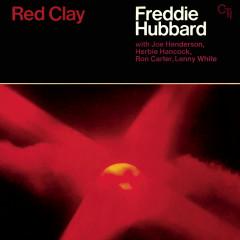Red Clay (CTI Records 40th Anniversary Edition) - Freddie Hubbard