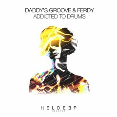 Addicted To Drums (Single) - Daddy's Groove, Ferdy