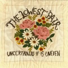 Uncertain As It Is Uneven - The Lowest Pair