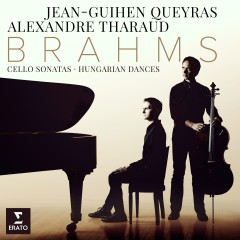 Brahms: Cello Sonatas Nos 1, 2 & 6 Hungarian Dances - Alexandre Tharaud, Jean-Guihen Queyras