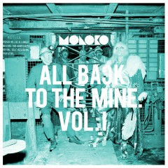 All Back to the Mine: Volume I - A Collection of Remixes - Moloko
