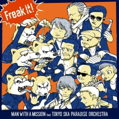 Freak It! - MAN WITH A MISSION, Tokyo Ska Paradise Orchestra