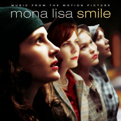 Music from the Motion Picture Mona Lisa Smile - Original Motion Picture Soundtrack