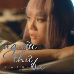 Người Thứ Ba (Single) - Khả Linh
