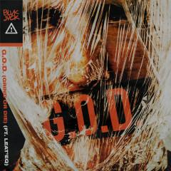 G.O.D. (GRIND OR DIE) [feat. Leat'eq] - BLVK JVCK, Flosstradamus, Leat'eq