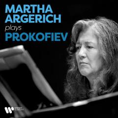 Martha Argerich Plays Prokofiev - Martha Argerich