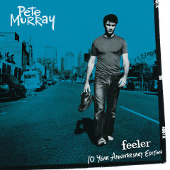 Feeler - 10 Year Anniversary Edition - Pete Murray