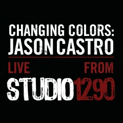 Changing Colors: Jason Castro Live from Studio 1290 - Jason Castro