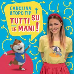 Carolina e Topo Tip: tutti su le mani!
