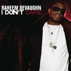 I Don't Care - Raheem Devaughn