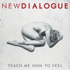 Teach Me How To Feel - New Dialogue