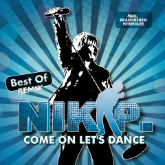 Come On Let's Dance - Best Of Remix - Nik P.