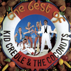 The Best Of Kid Creole & The Coconuts - Kid Creole And The Coconuts